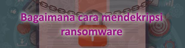 Cara menghilangkan virus ransomware